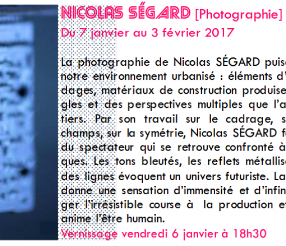 Nicolas Segard FLC Exhibition 2017